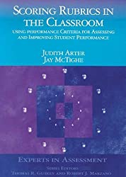 Scoring Rubrics in the Classroom: Using Performance Criteria for Assessing and Improving Student Performance (Experts In Assessment Series)