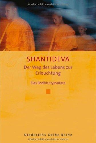 Der Weg des Lebens zur Erleuchtung: Das Bodhicaryavatara (Diederichs Gelbe Reihe)