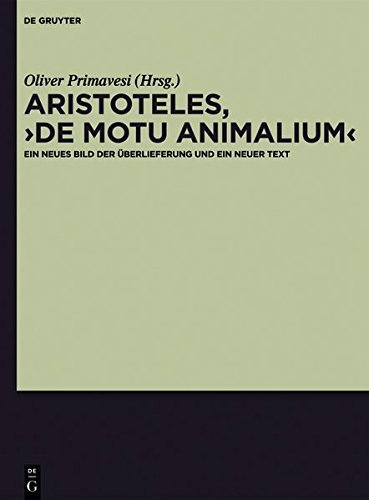 Aristoteles,De motu animalium: Ein neues Bild der Überlieferung und ein neuer Text