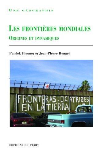 Les frontires mondiales : Origines et dynamiques de Picouet, Patrick (2007) Broch