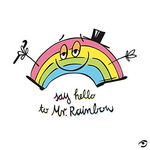 Say Hello to Mr.Rainbow (Bidibi)