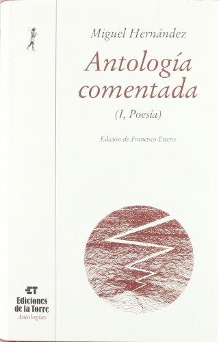 Antologia Comentada Miguel Hernandez, I: Poesia
