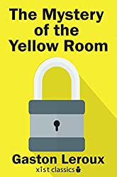 The Mystery of the Yellow Room (Xist Classics)