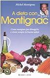 A dieta con Montignac. Come mangiare per dimagrire e vivere in buona salute