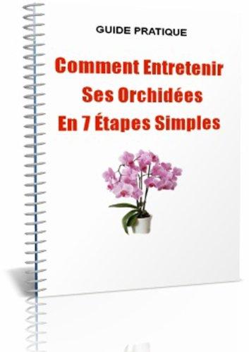 Comment Entretenir Ses Orchidées En 7 Étapes Simples !