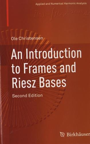 An Introduction to Frames and Riesz Bases par Ole Christensen