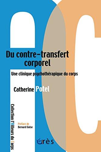 Du contre-transfert corporel: Une clinique psychothrapique du corps