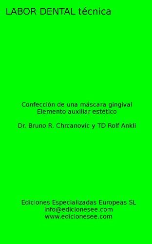 Confección de una máscara gingival: Elemento auxiliar estético (Labor Dental Técnica) por Rolf Ankli