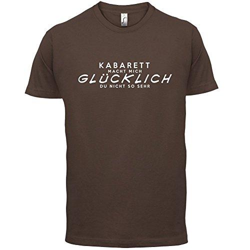 Kabarett macht mich glücklich - Herren T-Shirt - 13 Farben Schokobraun