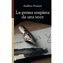 La penna sospinta da una voce. Ediz. illustrata