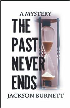 The Past Never Ends by [Burnett, Jackson]