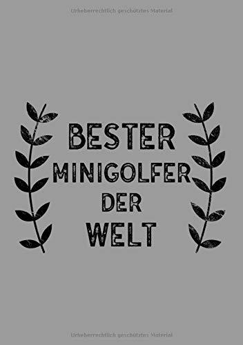 Bester Minigolfer Der Welt: DIN A5 Notizbuch | 120 linierte Seiten | Überraschung oder Geschenkidee zu Weihnachten oder Geburtstag für einen Minigolfer