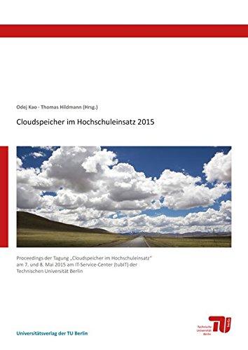 """Cloudspeicher im Hochschuleinsatz 2015: Proceedings der Tagung \""""Cloudspeicher im Hochschuleinsatz 2015\"""" am 07. und 08. Mai 2015 am IT-Service-Center (tubIT) der Technischen Universität Berlin"""
