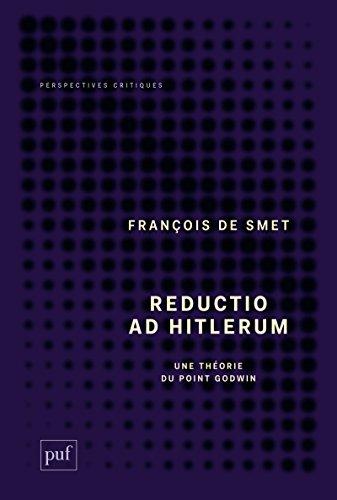 Reductio ad hitlerum: Essai sur la loi de Godwin