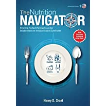 THE NUTRITION NAVIGATOR [researchers' edition US]: Find the Perfect Portion Sizes for Fructose, Lactose and/or Sorbitol Intolerance or Irritable Bowel Syndrome