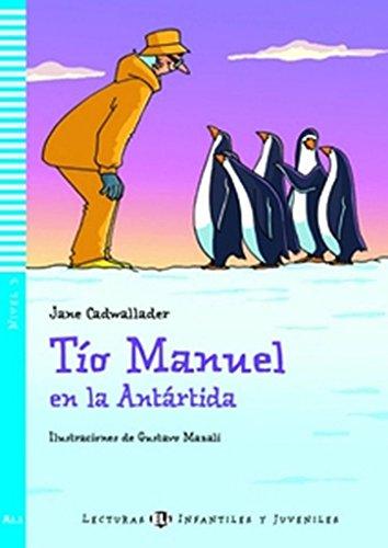 Tio Manuel en la antartida. Con espansione online. Per la Scuola media (Young readers)