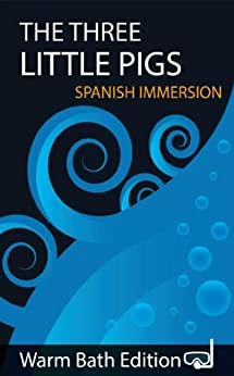 The Three Little Pigs:  Spanish Immersion (English Edition) par [Warm Bath Books]