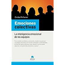Emociones colectivas: La inteligencia emocional de los equipos (Narrativa Empresarial)