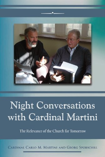 Night Conversations with Cardinal Martini: The Relevance of the Church for Tomorrow by Cardinal Carlo Maria Martini (2013-02-08) par Cardinal Carlo Maria Martini;Georg Sporschill