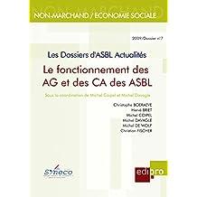 Le Fonctionnement des AG et des CA des ASBL: Les Dossiers d'Asbl Actualités (HORS COLLECTION)
