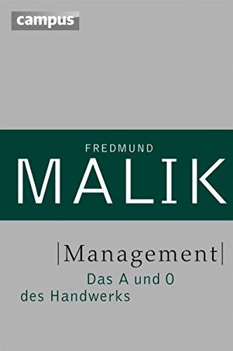 Management: Das A und O des Handwerks (Management: Komplexität meistern (Malik) 1)