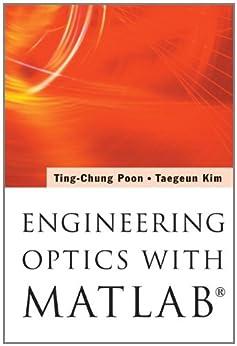Engineering Optics with MATLAB® by [Ting-Chung Poon, Taegeun Kim]
