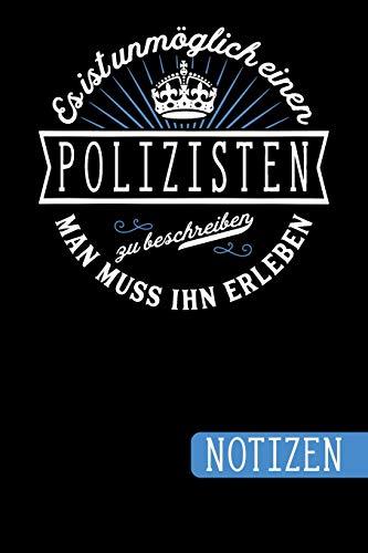 Kostüm Medicale Tag - Es ist unmöglich einen Polizisten zu beschreiben: Man muss ihn erleben - blanko Notizbuch | Journal | To Do Liste - über 100 linierte Seiten mit viel ... Geschenkidee für Polizistinnen und Polizisten