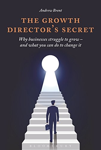 The Growth Director's Secret: Why Businesses Struggle to Grow - And What You Can Do to Change It (Tpb Om)