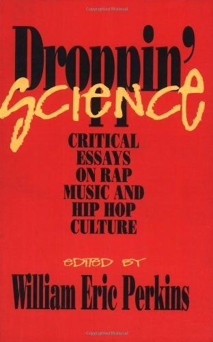 Droppin' Science: Critical Essays on Rap Music and Hip Hop Culture (Critical Perspectives on the Past Series) by (1995-10-01)
