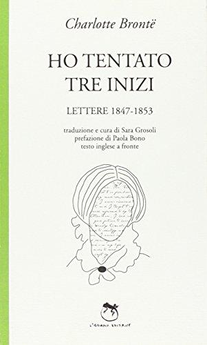 Ho tentato tre inizi. Lettere 1847-1853 (Verde) por Charlotte Brontë
