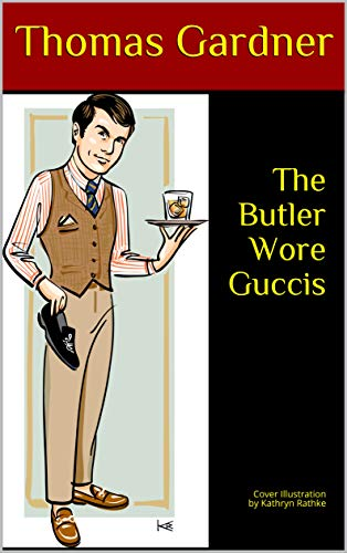 The Butler Wore Guccis: Cover Illustration by Kathryn Rathke (English Edition)
