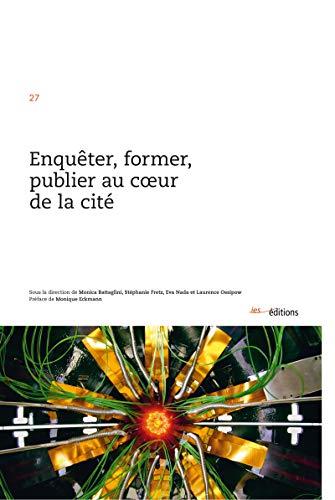 Couverture du livre Enquêter, former, publier au coeur de la cité (Le social dans la cité)