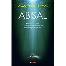 ABISAL: A dos mil metros de profundidad, no existe lugar adonde huir (Spanish Edition)