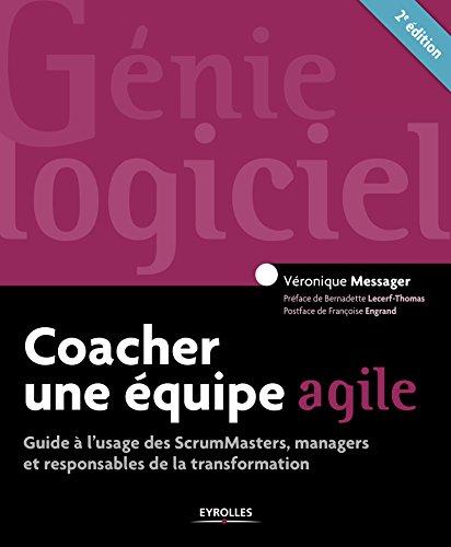 Coacher une quipe agile: Guide  l'usage des SrumMasters, managers et responsables de la transformation