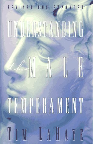 Understanding the Male Temperament: What Women Want to Know About Men but Don't Know How to Ask by Tim F. LaHaye (1996-03-02)