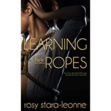 Learning Her Ropes: (A Love Story About Beautiful Ropes And Girls Who Like To Wear Them) (English Edition)