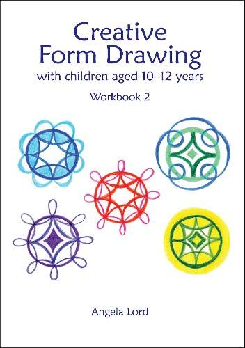 Creative Form Drawing: with children aged 10-12 Workbook 2 (Education) por Angela Lord