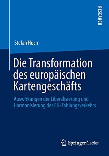 Die Transformation des europäischen Kartengeschäfts: Auswirkungen der Liberalisierung und Harmonisierung des EU-Zahlungsverkehrs