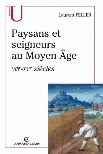 Paysans et seigneurs au Moyen Âge : VIIIe-XVe siècles (Histoire) par Laurent Feller
