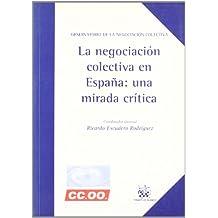 La negociación colectiva en España : una mirada crítica
