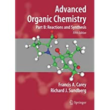 Advanced Organic Chemistry: Part B: Reactions and Synthesis: Reaction and Synthesis Pt. B