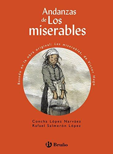 Andanzas de Los miserables (Castellano - A Partir De 10 Años - Andanzas) por Concha López Narváez