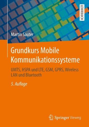 Grundkurs Mobile Kommunikationssysteme: UMTS, HSPA und LTE, GSM, GPRS, Wireless LAN und Bluetooth