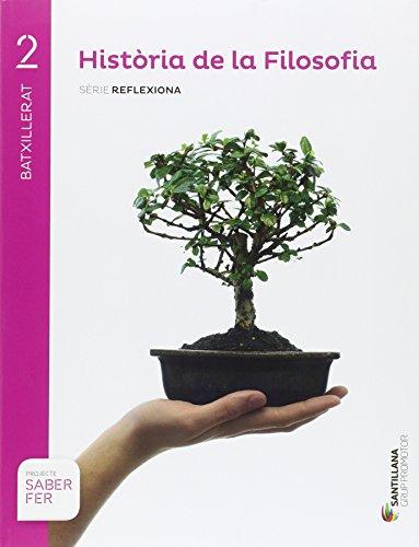 HISTORIA DE LA FILOSOFÍA SERIE REFLEXIONA 2 BTX SABER FER - 9788491302841