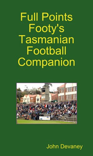 Full Points Footy's Tasmanian Football Companion por John Devaney