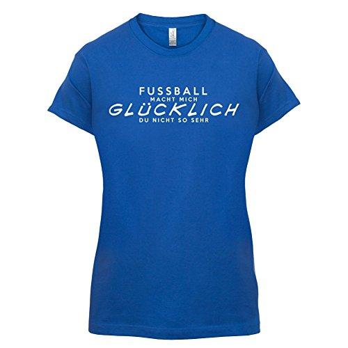 Fussball macht mich glücklich - Damen T-Shirt - 14 Farben Royalblau
