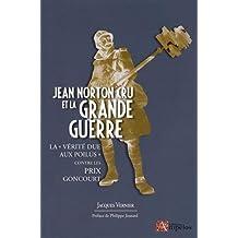 """Jean Norton Cru et la Grande Guerre : La """"vérité due aux poilus"""" contre les prix Goncourt"""