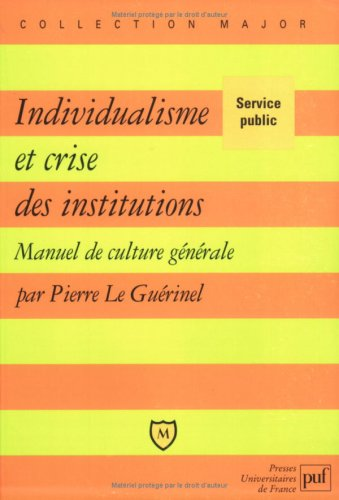 Individualisme et crise des institutions : Manuel de culture générale par Pierre Le Guérinel