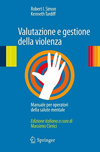 Valutazione e gestione della violenza. manuale per operatori della salute mentale
