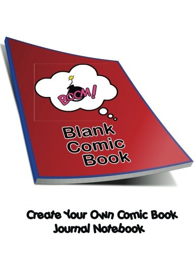 "Blank Comic Book. Create Your Own Comic Book  Journal Notebook: Idea and Design Sketchbook, 110 Pages, Large 8.5"" x 11"", Variety of Templates For Comic Book Drawing"